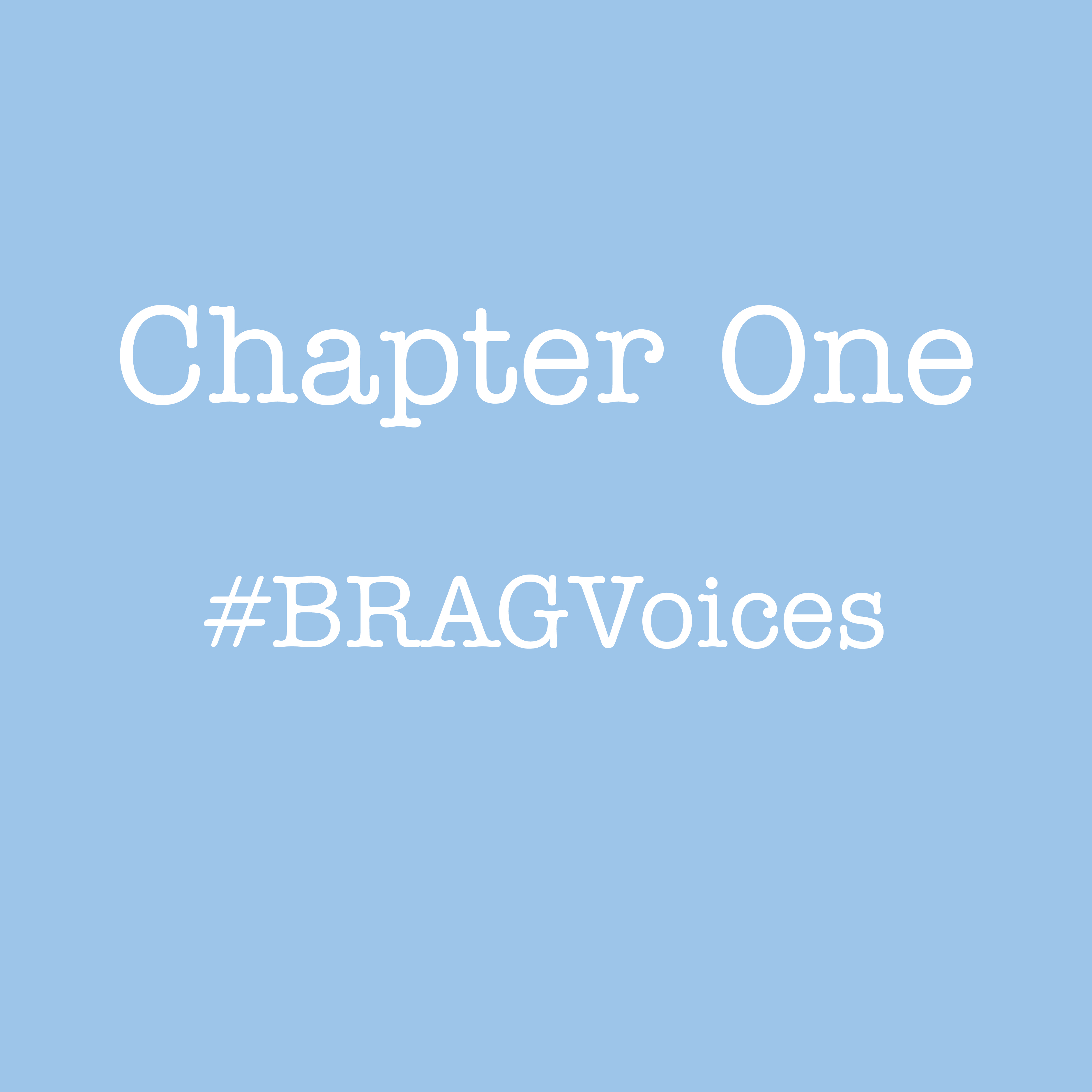 Chapter One: BRAG Voices