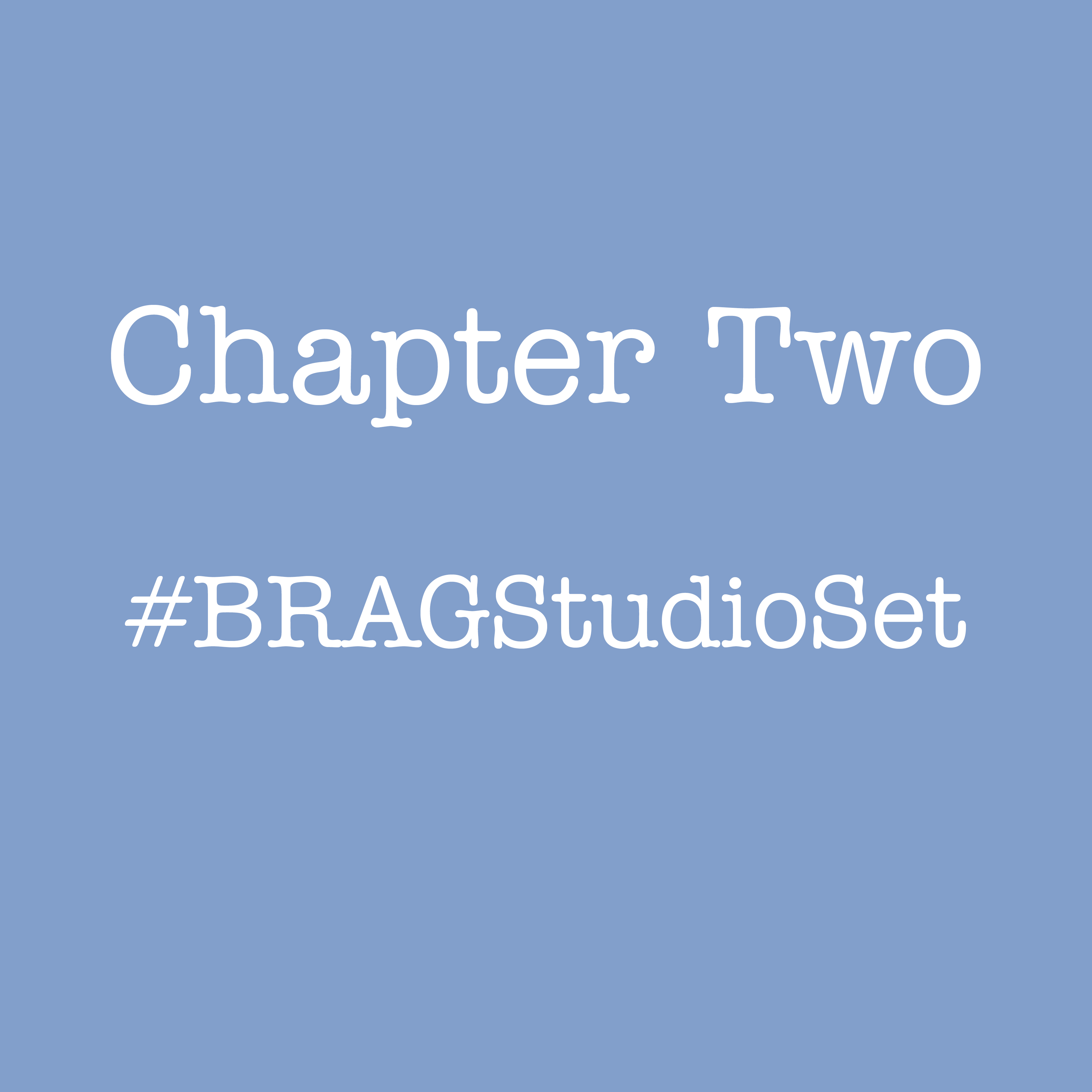 Chapter Two: BRAG Studio Set